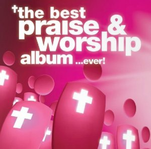 More information on The Best Praise & Worship Album... Ever  3 CD