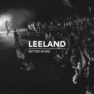 More information on Better Word Live Leeland Cd