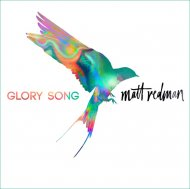 More information on Glory Song Matt Redman