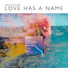 More information on Love has A Name- Jesus Culture