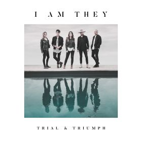 More information on Trial And Triumph I Am They CD