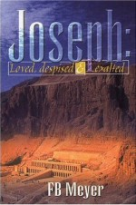 Joseph: Loved, Despised and Exalted