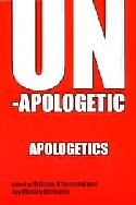 Unapologetic Apologetics: Meeting the Challenges of Theological Studie