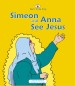 More information on Simeon and Anna See Jesus (Born to be King Series)