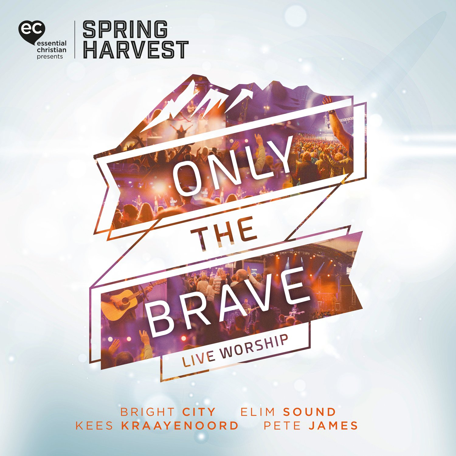 More information on Only The Brave - Live Worship From Spring Harvest 2018 CD
