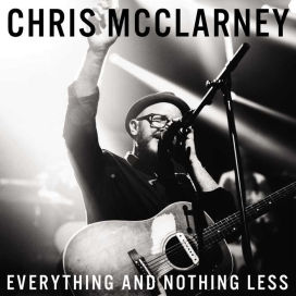 More information on EVERYTHING AND NOTHING LESS CHRIS MCCLARNEY