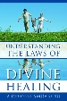 More information on Understanding the Laws of Divine Healing