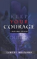 More information on Keep Your Courage: A Radical Christian Feminist Speaks