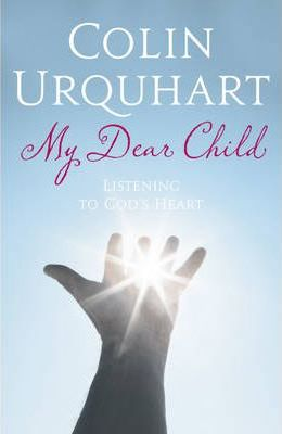 My Dear Child: Listening to God's Heart