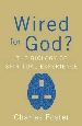 More information on Wired for God? The Biology of Spiritual Experience
