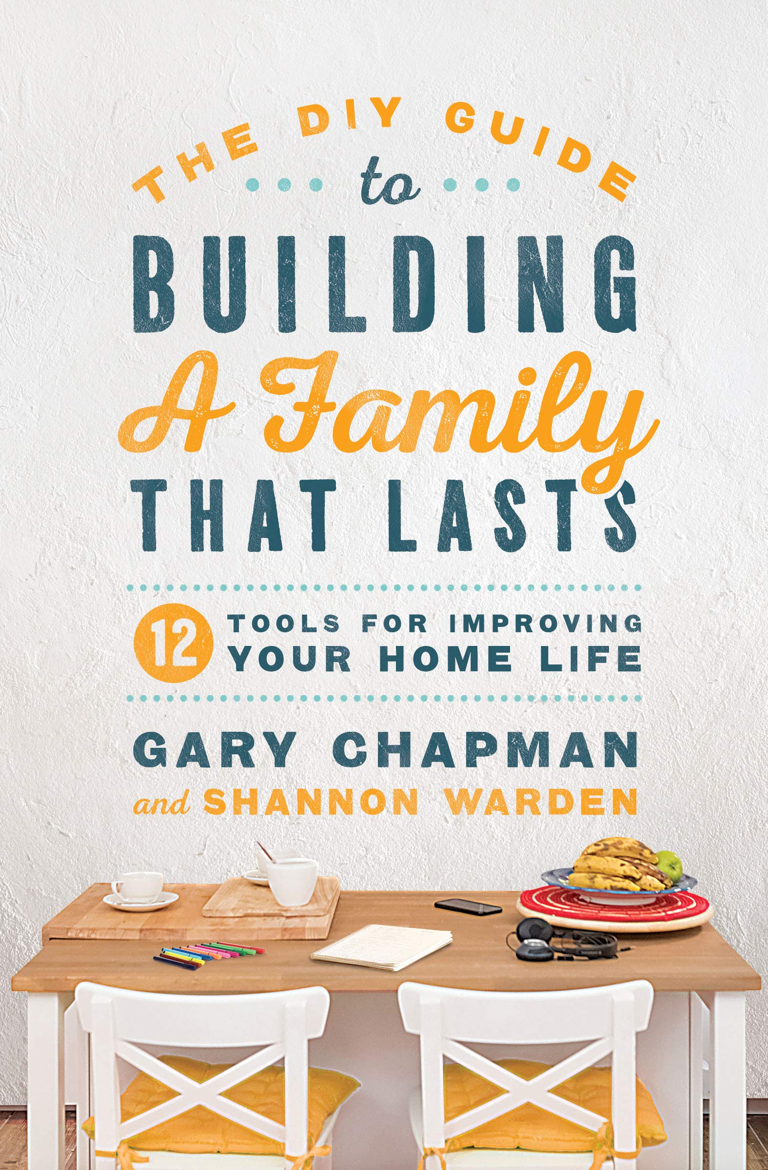 More information on DIY Guide To Building a FamilyThat Lasts