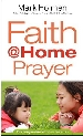 More information on Faith @ Home Prayer