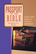 More information on Passport to the Bible: An Explorer's Guide