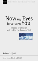 More information on Now My Eyes Have Seen You: Images of Creation and Evil in Job