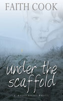 More information on Under the Scaffold - A Historical Novel