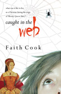 More information on Caught in the Web: What Was It Like to Live in the Reign of...