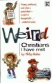 More information on Weird Christians I Have Met
