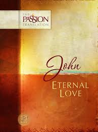 More information on Passion Translations JOHN Eternal Love