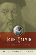 More information on John Calvin: Pilgrim and Pastor