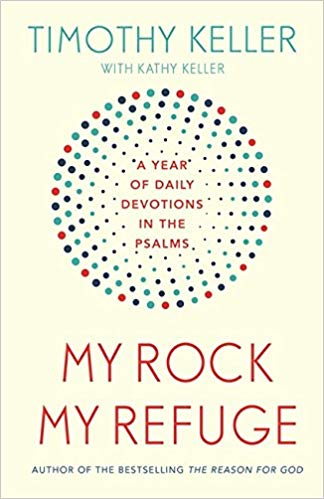 More information on My Rock My Refuge Paperback Year of daily devotions in the Psalms