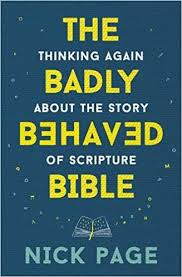 More information on BADLY BEHAVED BIBLE Thinking Again About The Story Of Scripture