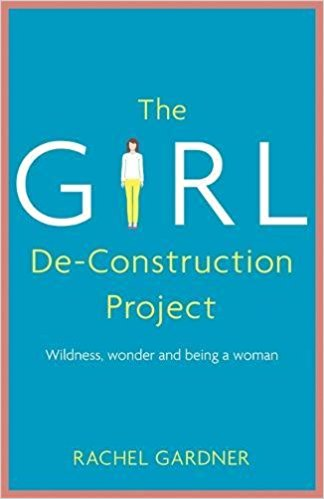 More information on Girl De-Construction Project