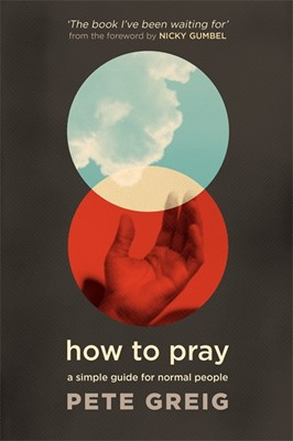 How To Pray A Simple Guide For Normal People