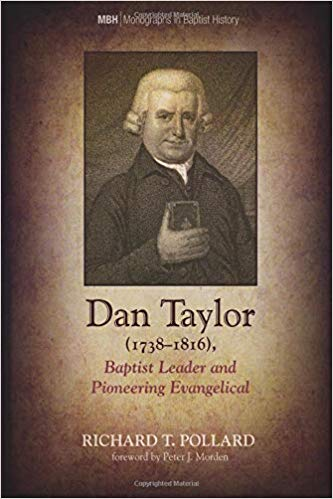 More information on Dan Taylor (1738-1816), Baptist Leader and Pioneering Evangelical