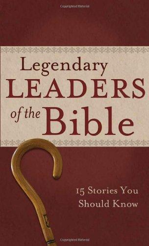 More information on Legendary Leaders of the Bible