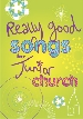 More information on Really Good Songs for Junior Church (Full Music)
