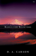 More information on Basics for Believers: Putting the Gospel First