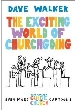 More information on The Exciting World of Churchgoing: A Dave Walker Guide