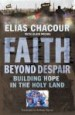 More information on Faith Beyond Despair: Building Hope in the Holy Land