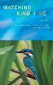 More information on Watching for the Kingfisher