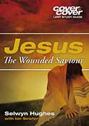 More information on Jesus - Our Wounded Saviour (Cover to Cover Lent Study Guide)