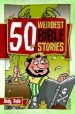 More information on 50 Weirdest Bible Stories
