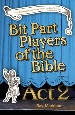More information on Bit Part Players of the Bible: Act 2