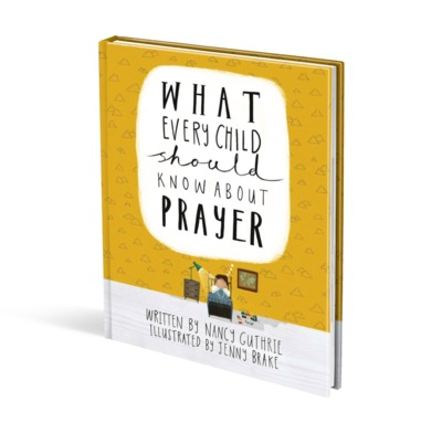 More information on What Every Child Should Know About Prayer	Hardback