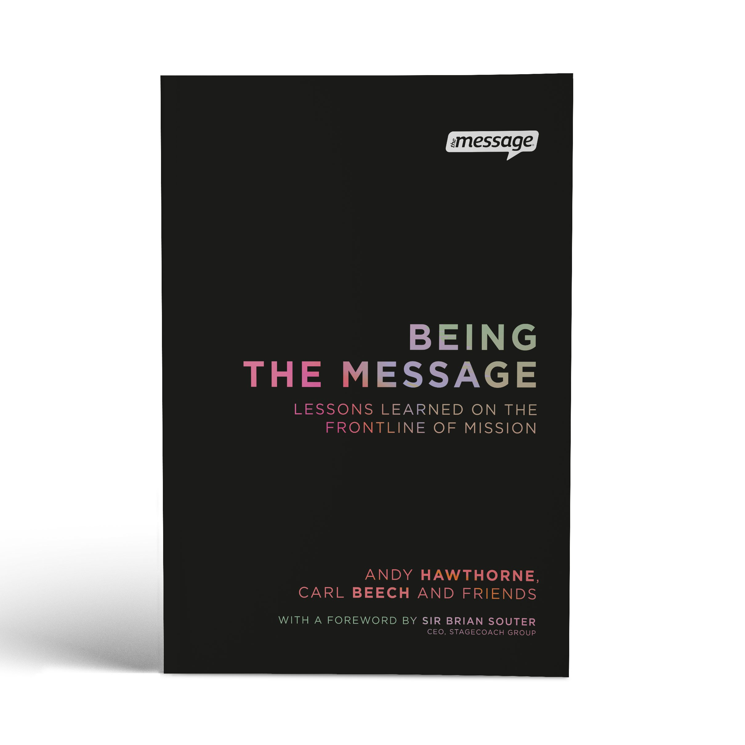 More information on Being The Message - Andy Hawthorne, Carl Beech & Friends
